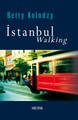 Betty Kolodzy, Istanbul Walking