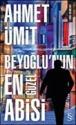 Ahmet Ümit, Beyoglun'un En Güzel Abisi
