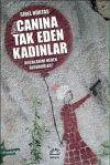Sibel Hürtas, Canina Tak Eden Kadinlar (Iletisim 2014)
